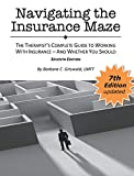 img - for Navigating the Insurance Maze: The Therapist's Complete Guide to Working with Insurance - And Whether You Should SEVENTH EDITION 2018 book / textbook / text book