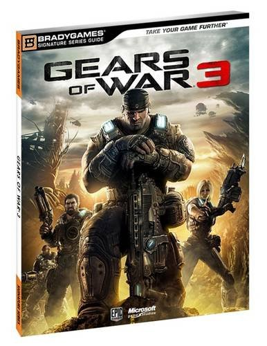 Gears of War 3 Signature Series Guide (BradyGames Signature Series Guide) (Game Of War Best Monster Gear)