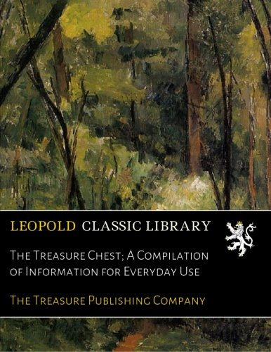 Download The Treasure Chest; A Compilation of Information for Everyday Use PDF