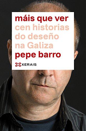Máis que ver: Cen historias de deseño na Galiza (Edición Literaria - Alternativas - Ensaio)
