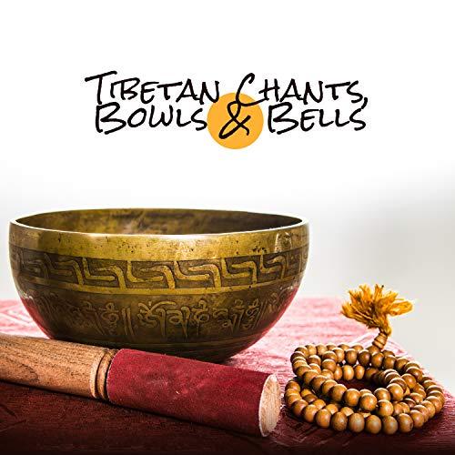 Tibetan Chants, Bowls & Bells: Meditation, Visualization, Buddhist Session & Prayers, Full Chakra Meditation