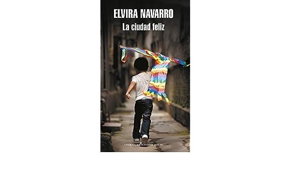 La ciudad feliz eBook: Navarro, Elvira: Amazon.es: Tienda Kindle