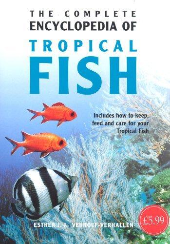 Download Complete Encyclopedia of Tropical Fish by Esther J. J. Verhoef-Verhallen (1-Oct-2003) Hardcover pdf