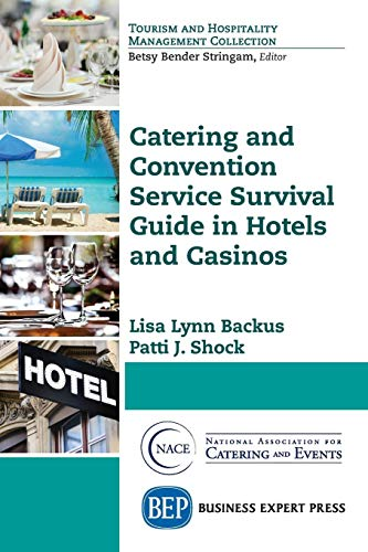 Catering and Convention Service Survival Guide in Hotels and Casinos (Tourism and Hospitality Management Collection) por Patti J. Shock