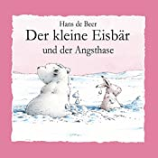 Der kleine Eisbär und der Angsthase | Hans de Beer