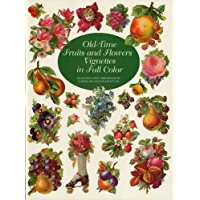 Old-Time Fruits and Flowers Vignettes in Full Color (Dover Pictorial Archive)