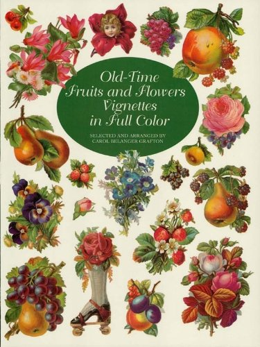 Old-Time Fruits and Flowers Vignettes in Full Color (Dover Pictorial (Full Color Floral Vignettes)