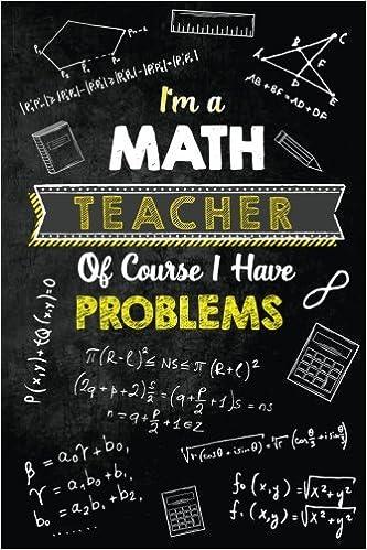 i m a math teacher of course i have problems funny math teacher