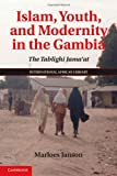 Islam, Youth, and Modernity in the Gambia: The Tablighi Jama'at (The International African Library), Marloes Janson, 1107040574