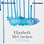 Thunderstruck & Other Stories | Elizabeth McCracken