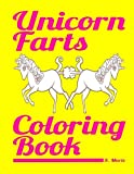 Unicorn Farts Coloring Book: Unique Humor Gag Gift Funny Boy Or Girl Cute Birthday Present Coloring Book