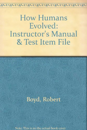 How Humans Evolved: Instructor's Manual & Test Item File