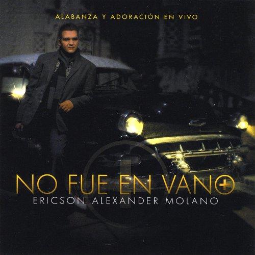 Amazon.com: No Fue En Vano: Ericson Alexander Molano: MP3