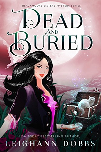 Dead & Buried (Blackmore Sisters Mystery Book 2) -
