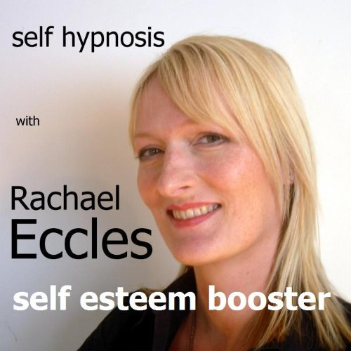Self Esteem Booster, Improve Your Self-Esteem and Feel Great to be You, Hypnotherapy, Self Hypnosis CD