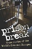 Prison Break: True Stories of the World's Greatest Escapes