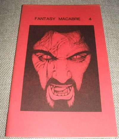 FANTASY MACABRE (4) Four - July 1983: Come the Eaters; Brief Biography; The Kelpie's Mask; Problem Child; Death; Jungle Breath Jungle Death; The Enchanted Maze; Incident in a Graveyard; Water Above Electricity
