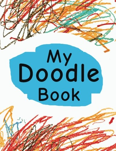 [F.R.E.E] My Doodle Book: Drawing Sketch Pad For Crayons, Makers & Pencils, 8.5