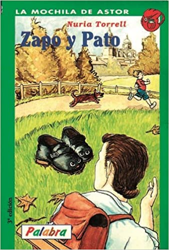 Zapo y Pato/ Zapo and Duck (La mochila de astor / Astors Backpack) (Spanish Edition) (Spanish) Paperback – February 28, 2002