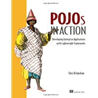 POJO's in Action: Developing Enterprise Applications with Lightweight Frameworks: Lightweight Frameworks for Enterprise Applications