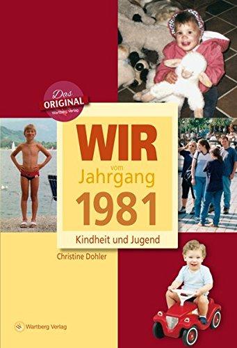 Wir vom Jahrgang 1981 - Kindheit und Jugend (Jahrgangsbände)