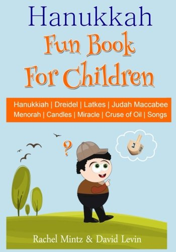 Hanukkah Fun Book For Children: Hanukiah | Dreidel | Latkes | Judah Maccabee | Menorah | Candles | Miracle | Cruse of Oil | Chanukah Songs (Large Oil Menorah)