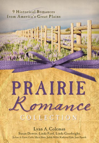 The Prairie Romance Collection: 9 Historical Romances From America's Great Plains