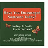 img - for Have you encouraged someone today?: 366 ways to practice encouragement book / textbook / text book