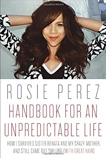 Book Cover: Handbook for an Unpredictable Life: How I Survived Sister Renata and My Crazy Mother, and Still Came Out Smiling