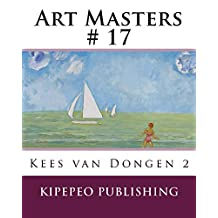 Art Masters # 17: Kees van Dongen 2