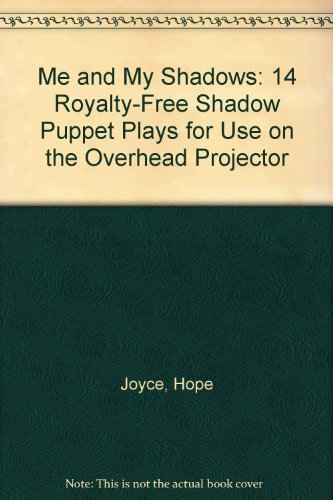 (Me and My Shadows: 14 Royalty-Free Shadow Puppet Plays for Use on the Overhead Projector)