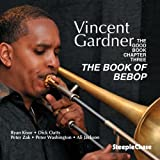 The Book of BeBop by Vincent Gardner (2013-05-04)