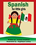 Spanish for Little Girls, Yvonne Crawford, 0984454829