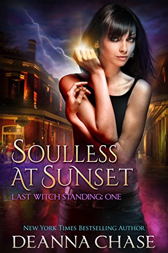 Soulless at Sunset (Last Witch Standing Book 1) by [Chase, Deanna]