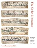 The Codex Mexicanus: A Guide to Life in Late Sixteenth-Century New Spain
