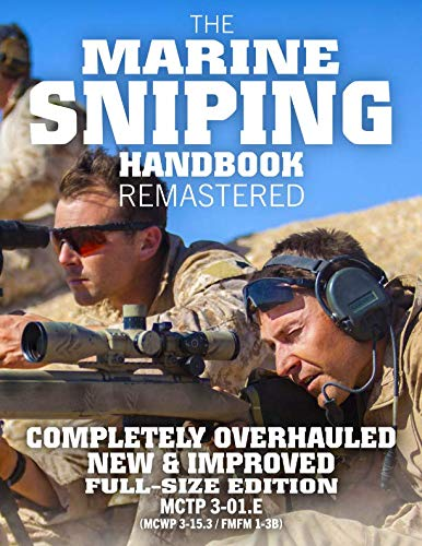 The Marine Sniping Handbook - REMASTERED: COMPLETELY OVERHAULED, NEW & IMPROVED - Full Size Edition - Master the Art of Long-Range Combat Shooting, ... / FMFM 1-3B) (Carlile Military Library) (History Of The Marine Corps Scout Sniper)
