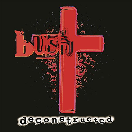 Bush - Deconstructed (Remastered) - Zortam Music