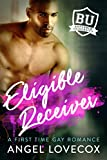 Eligible Receiver: A First Time Gay Romance (Bareback University)