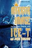 Mirror Image, Ice-T and Jorge Hinojosa, 0765325144