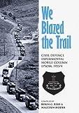 We Blazed the Trail: Civil Defence Mobile Column Epsom 1953/4