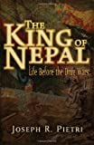 The King of Nepal, Joseph R. Pietri, 0979988667