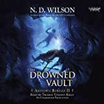 The Drowned Vault: Ashtown Burials, Book 2 | N. D. Wilson