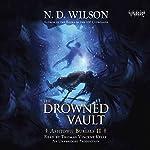 The Drowned Vault: Ashtown Burials, Book 2 | N. D. Wilson