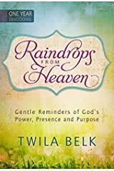 Raindrops from Heaven: Gentle Reminders of God's Power, Presence and Purpose by Twila Belk (2015-02-01) Hardcover