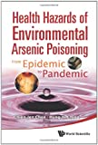 Health Hazards of Environmental Arsenic Poisoning, Hung-Yi and Chien-Jen Chen, 9814291811