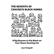 The Benefits of Concrete Block Homes: 8 Big Reasons to Put Block on Your House Hunting List