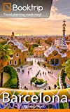 Booktrip Travel Guide Barcelona: Perfectly prepared for your Barcelona City Trip | including 16 Chapters, Travel Routes & Insidertips: Travel planning made easy!