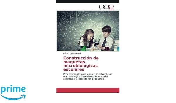 Construcción de maquetas microbiológicas escolares ...