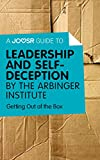 A Joosr Guide to... Leadership and Self-Deception by The Arbinger Institute: Getting Out of the Box