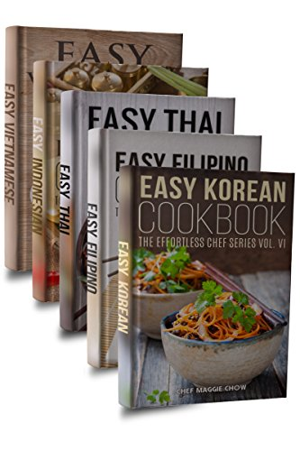 Easy Asian Cookbook Box Set: Easy Korean Cookbook, Easy Filipino Cookbook, Easy Thai Cookbook, Easy Indonesian Cookbook, Easy Vietnamese Cookbook (Korean ... Recipes, Asian Recipes, Asian Cookbook 1) by Chef Maggie Chow